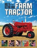 How to Restore Your Farm Tractor - Tharran E. Gaines