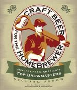 Craft Beer for the Homebrewer : Recipes from America's Top Brewmasters - Michael Agnew