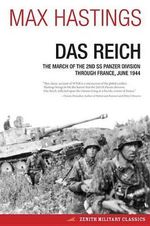 Das Reich : The March of the 2nd SS Panzer Division Through France, June 1944 - Sir Max Hastings