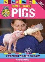 How to Raise Pigs : Everything You Need to Know - Philip Hasheider
