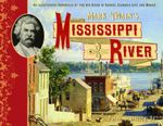 Mark Twain's Mississippi River : An Illustrated Chronicle of the Big River in Samuel Clemens's Life and Works - Peter Schilling