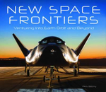 New Space Frontiers : Venturing into Earth Orbit and Beyond - Piers Bizony