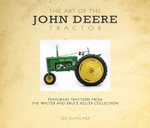 The Art of the John Deere Tractor : Featuring Tractors from the Walter and Bruce Keller Collection - Lee Klancher
