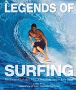 Legends of Surfing : The Greatest Surfriders from Duke Kahanamoku to Kelly Slater - Duke Boyd