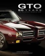 GTO 50 Years : The Original Muscle Car - Darwin Holmstrom