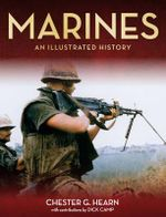 Marines : An Illustrated History - Chester G. Hearn