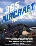 365 Aircraft You Must Fly - Robert F. Dorr