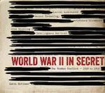 World War II in Secret - Gavin Mortimer
