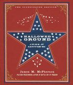 Hallowed Ground : A Walk at Gettysburg - James McPherson