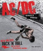 AC/DC : High-Voltage Rock 'n' Roll: The Ultimate Illustrated History - Phil Sutcliffe