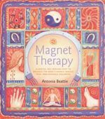Magnet Therapy - Antonia Beattie