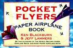 Pocket Flyers Paper Airplane Book - Ken Blackburn