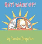 Hey! Wake Up! - Sandra Boynton