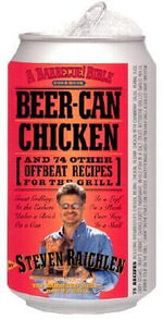 Beer Can Chicken : And 74 Other Offbeat Recipes for the Grill - Steven Raichlen