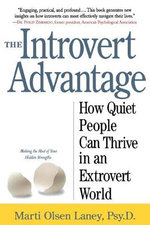 The Introvert Advantage : How to Thrive in an Extrovert World - Martin Olsen Lany