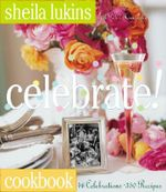 Celebrate! : Cookbook - Sheila Lukins