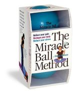 The Miracle Ball Method :  Relieve Your Pain, Reshape Your Body, Reduce Your Stress - Elaine Petrone