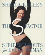 The S-Factor : Strip Workouts for Every Woman - Sheila Kelley