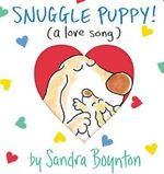 Snuggle Puppy! : (a Love Song) - Sandra Boynton