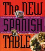 The New Spanish Table - Anya Von Bremzen