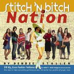 Stitch 'n Bitch Nation - Debbie Stoller