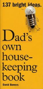 Dad's Own Housekeeping Book - David Bowers