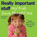 Really Important Stuff My Kids Have Taught Me - Cynthia L. Copeland