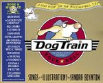 Dog Train : A Wild Ride on the Rock-And-Roll Side - Sandra Boynton