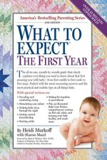 What to Expect the First Year (US Edition) - Heidi Murkoff