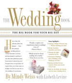 The Wedding Book : The Big Book for Your Big Day - Mindy Weiss
