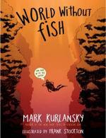 World Without Fish  - Mark Kurlansky