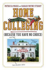 Home Colleging : (Because You Have No Choice) - Patricia Marx