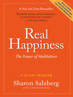 Real Happiness : The Power of Meditation: A 28-Day Program - Sharon Salberg