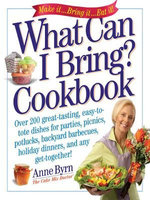 What Can I Bring? Cookbook - Anne Byrn