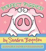 Perfect Piggies! :  A Book! a Song! a Celebration! - Sandra Boynton
