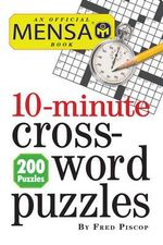 Mensa 10-Minute Crossword Puzzles - Fred Piscop