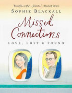 Missed Connections : Love, Lost and Found - Sophie Blackall