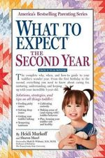 What to Expect the Second Year : From 12 to 24 Months - Heidi Murkoff