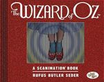 The Wizard of Oz : A Scanimation Book - Rufus Butler Seder