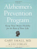 The Alzheimer's Prevention Program : Keep Your Brain Healthy for the Rest of Your Life - Gary Small, M.D.
