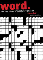 Word. : 144 Crossword Puzzles That Prove It's Hip to Be Square - Natan Last