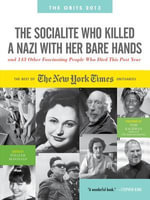 The Socialite Who Killed a Nazi with Her Bare Hands : and 163 Other Fascinating People Who Died This Year
