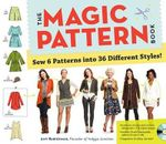 The Magic Pattern Book : Sew 6 Patterns Into 36 Different Styles! - Amy Barickman