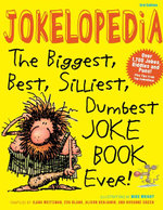 Jokelopedia : The Biggest, Best, Silliest, Dumbest Joke Book Ever - Ilana Weitzman