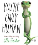 You're Only Human : A Survival Guide for Modern Civilization - The Gecko