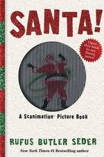 Santa! : A Scanimation Picture Book - Rufus Butler Seder