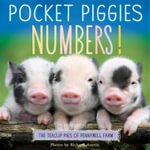 Pocket Piggies Numbers! : Featuring the Teacup Pigs of Pennywell Farm - Richard Austin