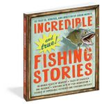 Incredible and True Fishing Stories - Shaun Morey