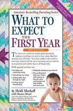 What to Expect the First Year : Third Edition - Heidi Murkoff