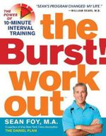 The Burst! Workout : The Power of 10-Minute Interval Training - Sean Foy